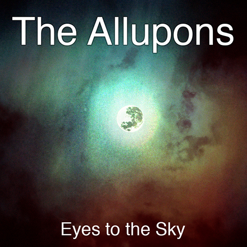 The Allupons - Eyes to the Sky