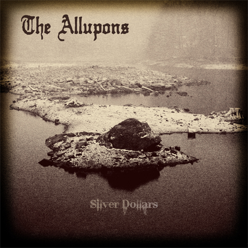 The Allupons - Silver Dollars